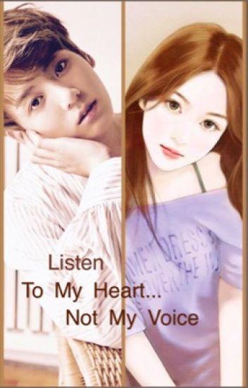 Listen to my heart...Not my voice