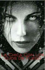 La Chica Con Los Ojos De Fuego by CandeCurrao