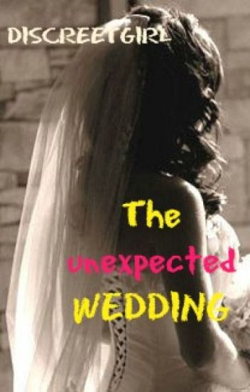 The Unexpected Wedding