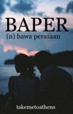 Baper by takemetoathens
