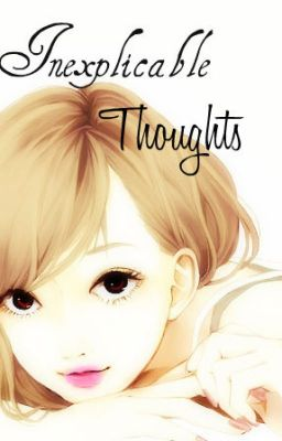 Inexplicable Thoughts