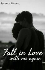Fall in love with me again by zersplittxert