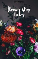 flower shop tales by forthewildflowers