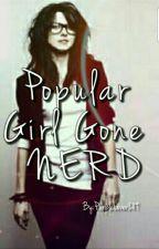 Popular girl gone nerd by purplelover289