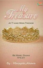 My Treasure [#1 TFS] by Maisyah_Ahara
