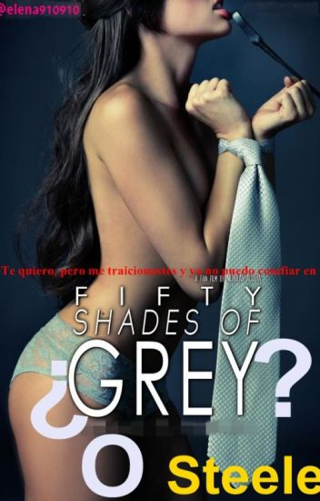 Fifty Shades Of ¿Grey? O Steele©