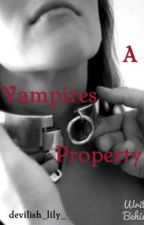 A Vampire's Property by x_lilith_x