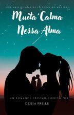 Muita Calma Nessa Alma by KessiaFreire