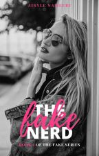 The Fake Nerd | Book One of the Fake Series *Editing* by Aisly_Books_Rule