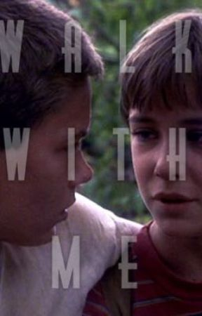 Walk With Me (Stand By Me fanfic) by ImSuperGayForYou