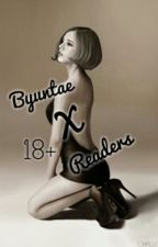 Byuntae X Readers 18+ by taena_