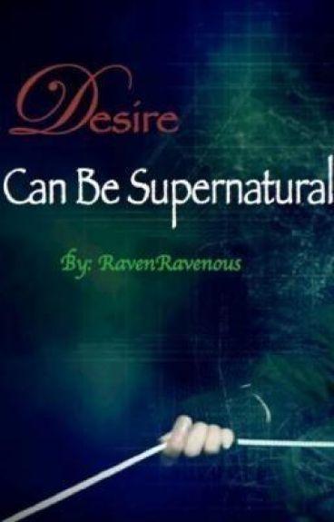 Desire Can Be Supernatural [[teaser trailer]]