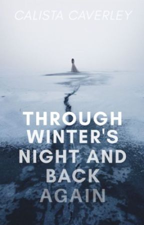 Through Winter's Night and Back Again by IfThePagesTurn