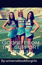 Простушка из группы поддержки/Goose from the support group by universebookforgirls