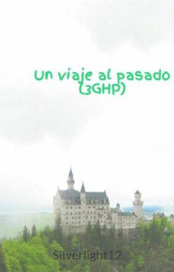 Un viaje al pasado (3GHP) [Cancelada]