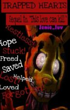 Trapped hearts (Sequel to this love can kill) by jenie_luv