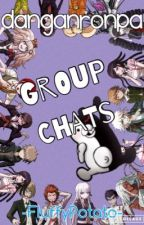 DanganRonpa Group Chats by -FluffyPotato-