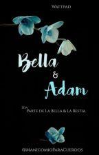 BELLA & ADAM  by ManicomioParaCuerdos