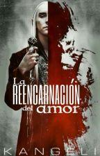 La reencarnación del amor. by kangeli123