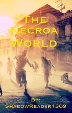 The Necroa World by ShadowReader1309