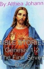 Bible Story: The First Seven Days Genesis 1-2 by ajGdc04