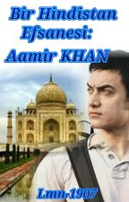 Bir Hindistan Efsanesi: Aamir Khan ✅ by Lmn-1907