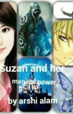 Suzan and her magical power by arshi23