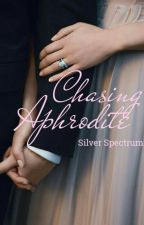 Chasing Aphrodite - Editare by Silver_Spectrum
