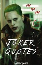 THE JOKER QUOTES ♛ by harleenquinzeI