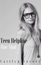 Teen Helpline ONE SHOT by caitlyn_varner