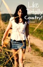 Like Totally Country! by Fruttiegal98