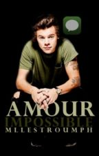Amour impossible //H.S// Tome 1 by hxsleigh
