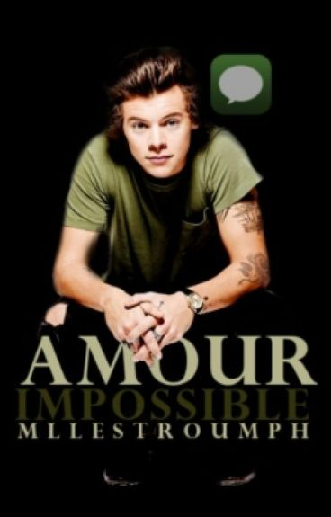 Amour impossible //H.S// Tome 1