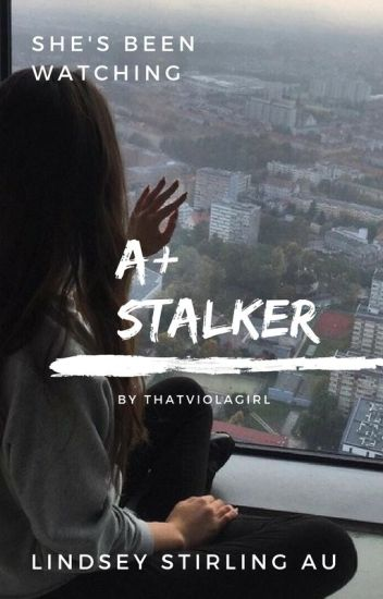 A+ Stalker {Book One} (#Wattys2017)