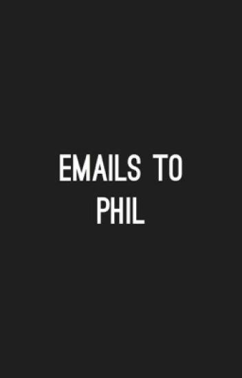 Emails To Phil (Sequel to EMAILS TO DAN)