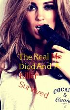 The Real Me Died And A Killer Survived. by brokenheart247