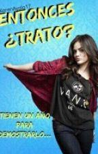 Entonces ¿Trato? by KarenAyala17