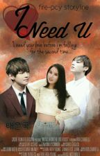 I NEED U [TaeEunKook FF] by fire-pcy