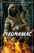 Pyromaniac ||Ticci Toby||  by MrsLoverz