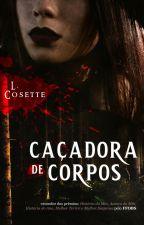 Caçadora de Corpos by LCosette