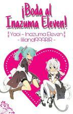 Boda Al Inazuma Eleven by liliana1999RlR