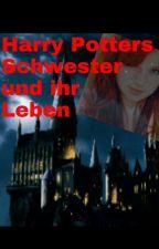 Harry Potters Schwester und ihr Leben by Jassi15
