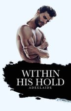Within His Hold  by adeelaide