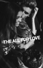 The All For Love by KORDEICABELO