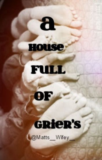 A House Full of Grier's// Sequel to PWMBB *completed*