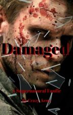 Damaged(A Supernatural Lucifer Fanfiction) by Crazy_kenz