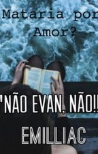 Mataria por amor? by emilliac