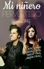 Mi niñero pervertido __HOT  by LenaaOMG