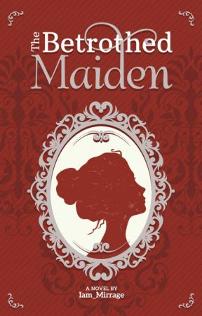 The Betrothed Maiden (THE DEVIL'S BABY MAKER : PUBLISHED UNDER PSICOM) by Iam_mirrage