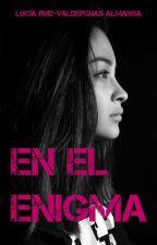 En el enigma [TERMINADA] by lucyherondale8